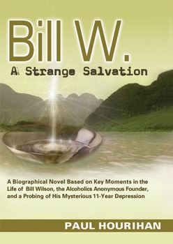 Bill W. A Strange Salvation